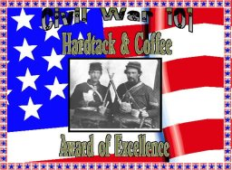 Civil War 101 Hardtack and Coffee Award of Excellence